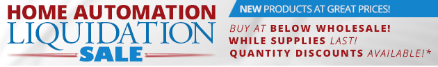 Home Automation Liquidation Sale - Buy more, save more while supplies last!