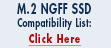 Click here for the MyDigitalDiscount.com M.2 NGFF SSD Compatability List