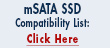 Click here for the MyDigitalDiscount.com mSATA SSD Compatability List