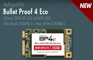 View all MyDigitalSSD Bullet Proof 4 Eco (BP4e) 50mm mSATA 6G SSDs