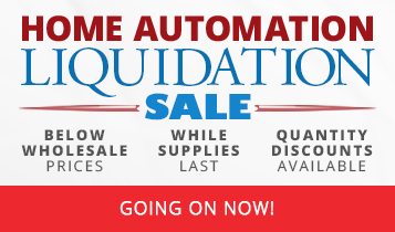 Home Automation Liquidation Sale - Going on now!