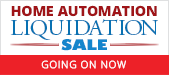 Home Automation Liquidation Sale Going On Now